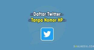 daftar twitter tanpa no hp