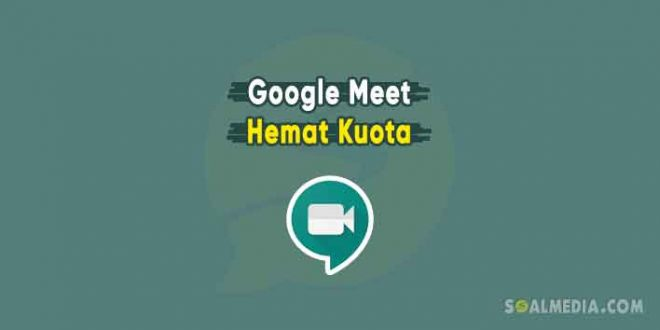 cara hemat kuota google meet